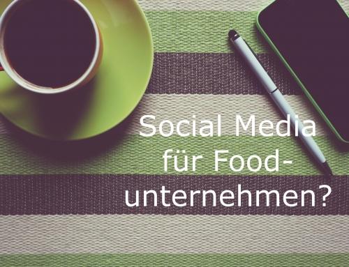 Brauchen Nahrungsmittelunternehmen überhaupt Social Media Kampagnen?