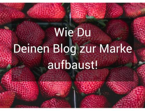 Wie Du Deinen Blog zur Marke aufbauen kannst!