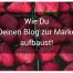 blog zur marke aufbauen