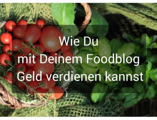 Wie Du mit Deinem Food Blog Geld verdienen kannst!