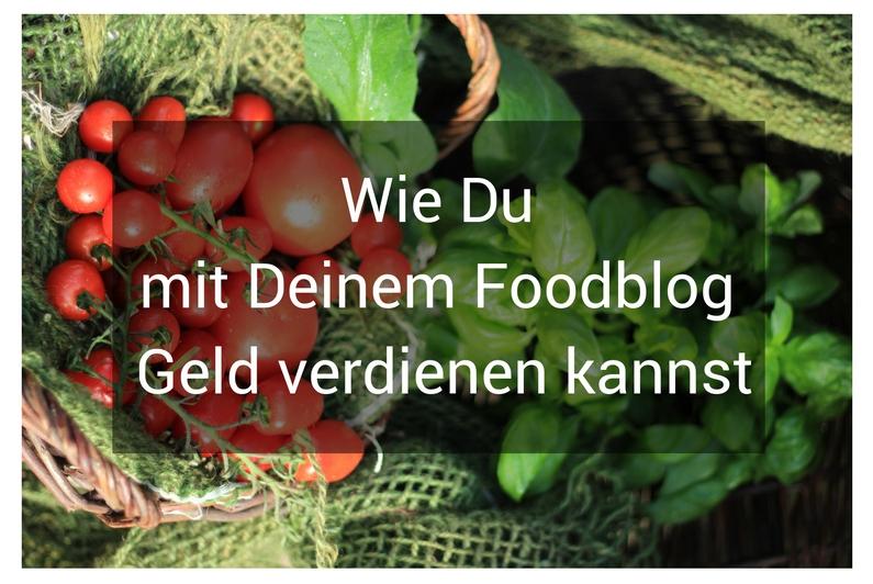 Food Blog Geld verdienen